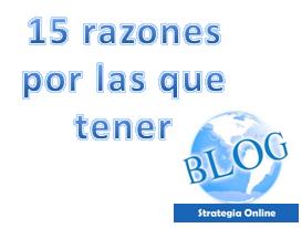 15 razones por las que tener tu Blog.
