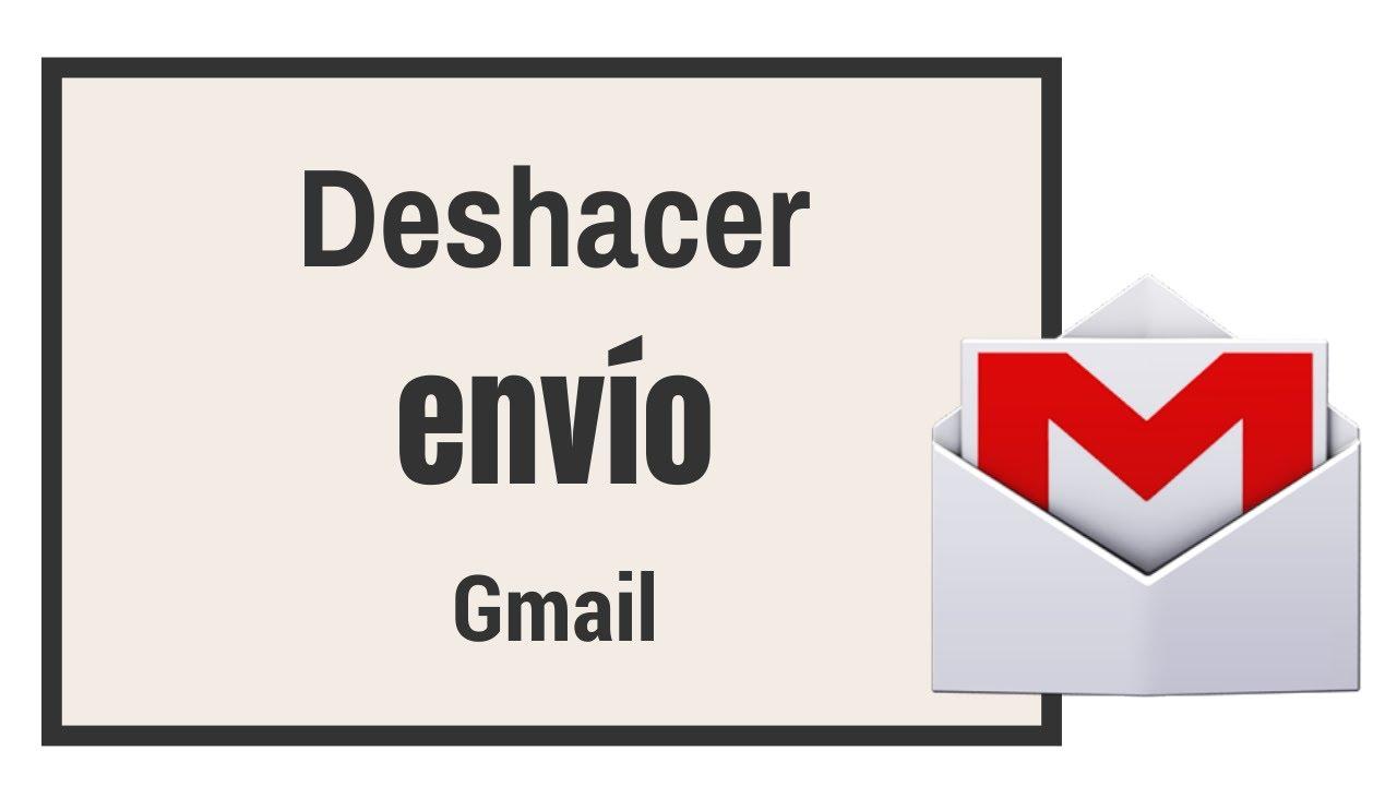 Gmail activa la opción de deshacer correos ya enviados