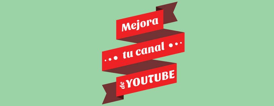 Consejos básicos para mejorar tu canal de YouTube