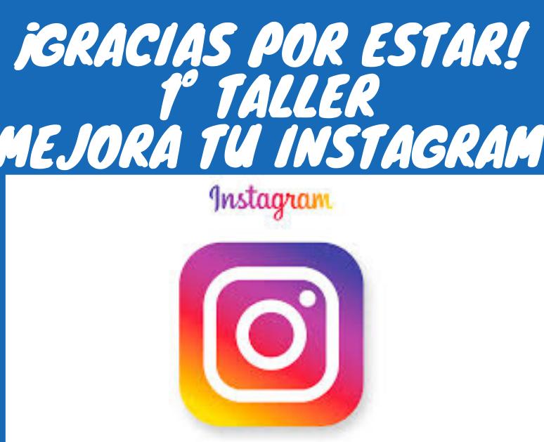 I Taller para mejorar tu Instagram en directo Instagram Live