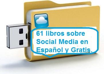61 libros sobre Social Media en Español y Gratis.
