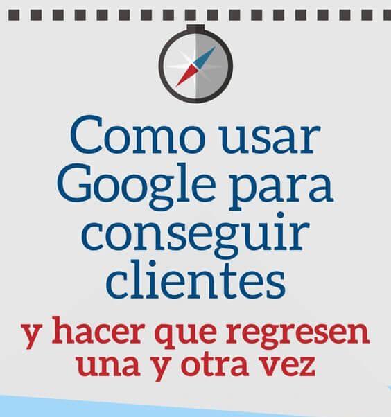 Utiliza Google para conseguir y fidelizar clientes para tu negocio.